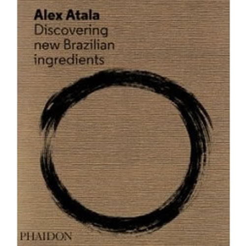 Discovering New Brazilian Ingredients by Alex Atala