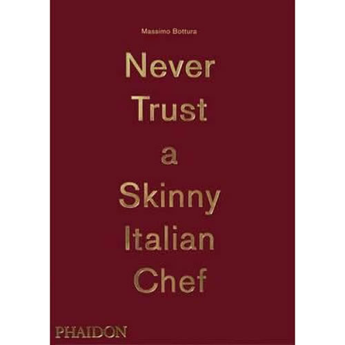 Never Trust a Skinny Italian Chef