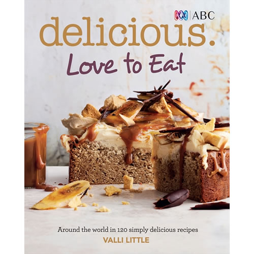 Delicious - Love to Eat Around the World in 120 Simply Delicious Recipes