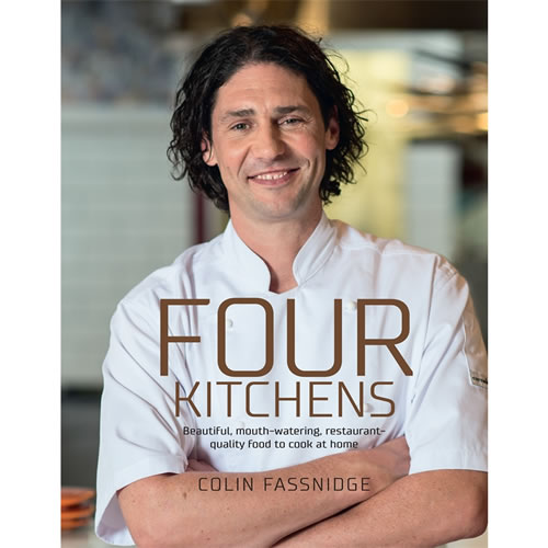 Four Kitchens Beautiful Mouth-Watering Restaurant Quality Food By Colin Fassnidge