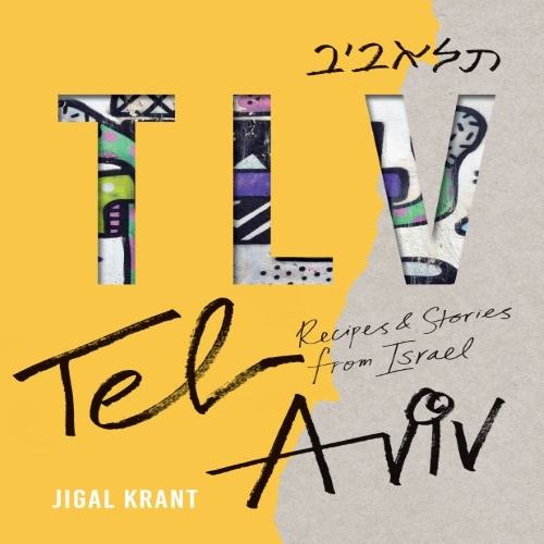 Jigal Krant - TLV Recipes and Stories from Tel Aviv